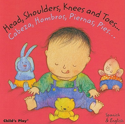 Head, Shoulders, Knees and Toes.../Cabeza, Hombros, Piernas, Pies... By Kubler, Annie (ILT)